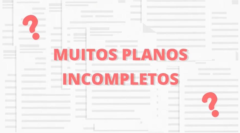 muitos planos incompletos?
